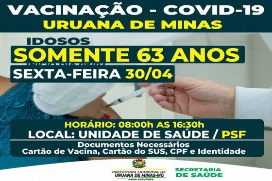 Vacinação contra Covid-19, 1°dose idade 63 anos. Local PSF Uruana de Minas.